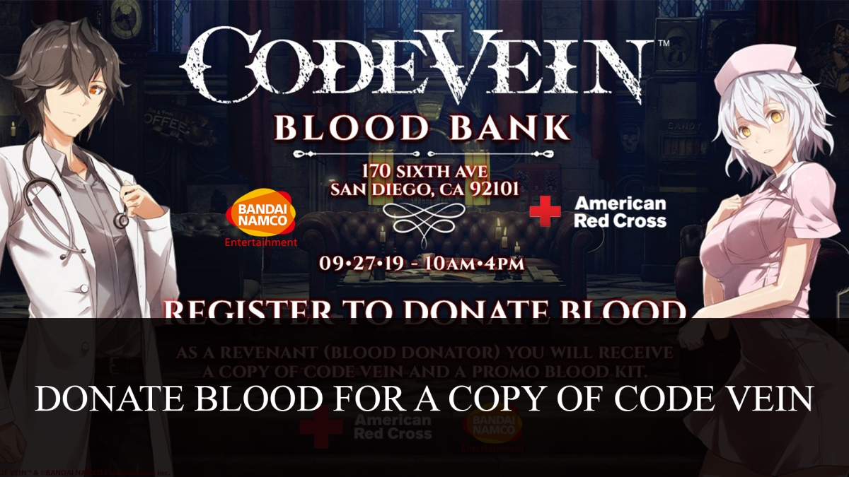 Blood Donaters will receive Code Vein forFree